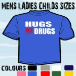 HUGS NOT DRUGS JUSTIN LEE ADULTS MENS SLOGAN T-SHIRT